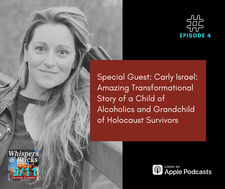 4 Special Guest: Carly Israel: Special Guest: Carly Israel: Amazing Transformational Story of a Child of Alcoholics and Grandchild of Holocaust Survivors