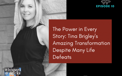 10 The Power in Every Story: Tina Brigley's Amazing Transformation Despite Many Life Defeats