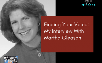 8 Finding Your Voice: My Interview With Martha Gleason